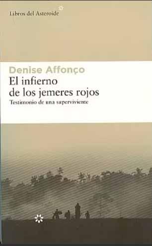 """Portada del libro """"El infierno de los jemeres rojos"""", de Denise Alfonço"""