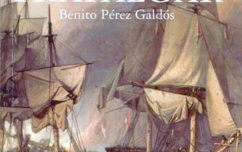 """""""Trafalgar"""", de Benito Pérez Galdos (libros inolvidables)"""