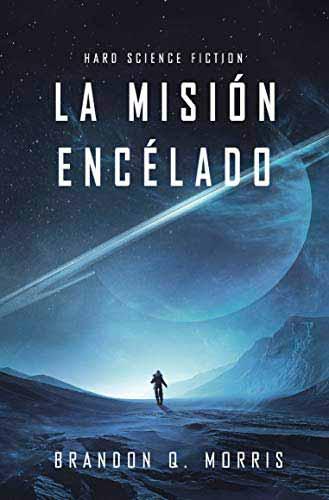 Portada de la novela Misión Encélado, de Brandon Q. Morris